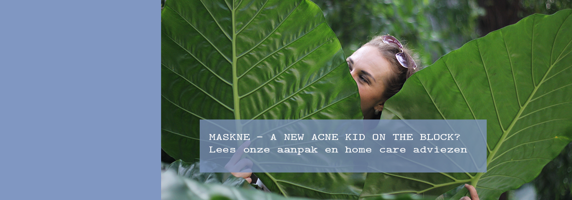 MASKNE, a new acne kid on the block?